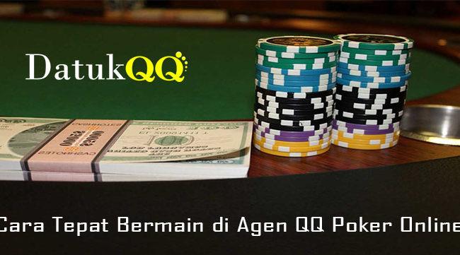 Cara Tepat Bermain di Agen QQ Poker Online