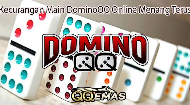 Kecurangan Main DominoQQ Online Menang Terus