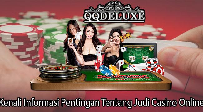 Kenali Informasi Pentingan Tentang Judi Casino Online