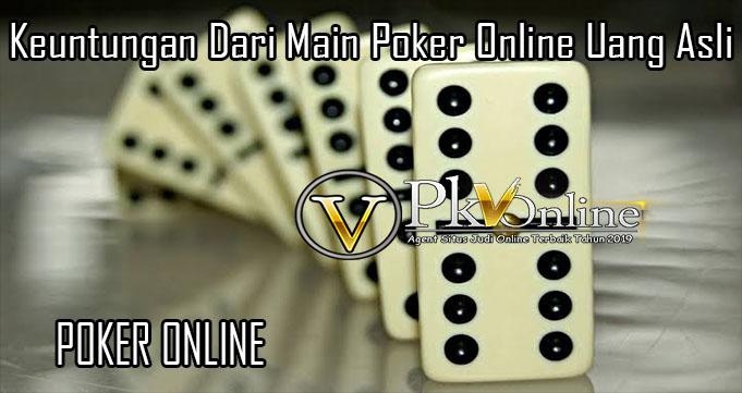 Keuntungan Dari Main Poker Online Uang Asli